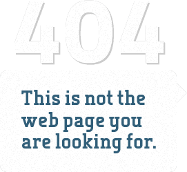 "404 | ""This is not the web page you are looking for"""